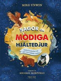bokomslag Sagor om modiga hjältedjur - Sanna historier om djur som räddade världen