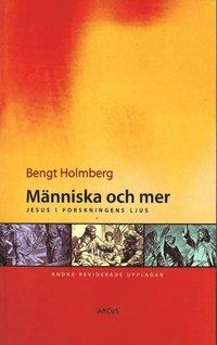 bokomslag Människa och mer : Jesus i forskningens ljus