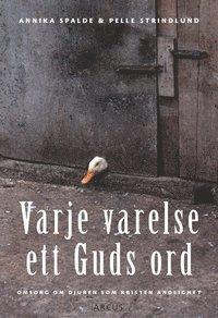 bokomslag Varje varelse ett Guds ord : omsorg om djuren som kristen andlighet