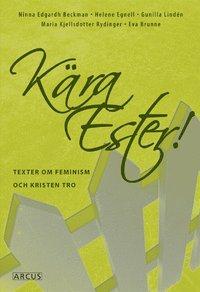 bokomslag Kära Ester! Texter om feminism och kristen tro