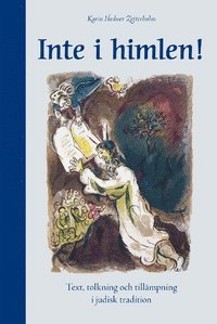 bokomslag Inte i himlen: Text, tolkning och tillämpning i judisk tradition