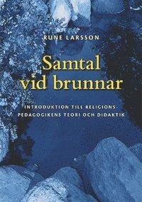 bokomslag Samtal vid brunnar: Introduktion till religionspedagogikens teori och didaktik