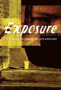 bokomslag Exposure - som synsätt, förhållningssätt och arbetssätt