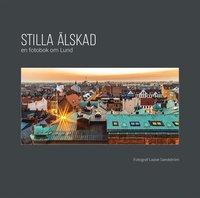 bokomslag Stilla älskad : en fotobok om Lund