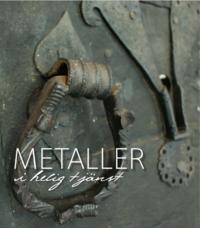 bokomslag Metaller i helig tjänst