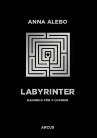 bokomslag Labyrinter : handbok för pilgrimer