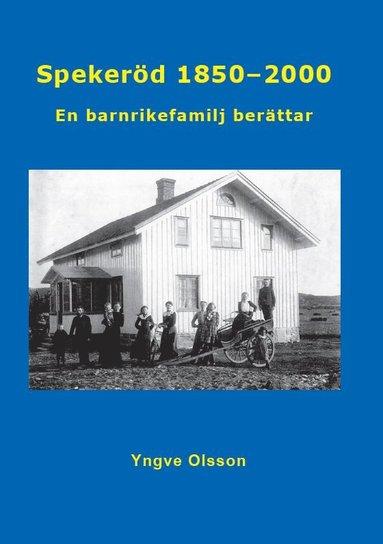 bokomslag Spekeröd 1850 - 2000 : en barnrikefamilj berättar