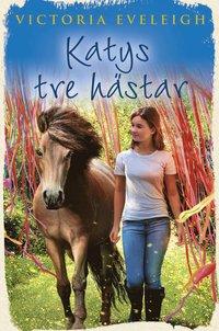 bokomslag Katys tre hästar