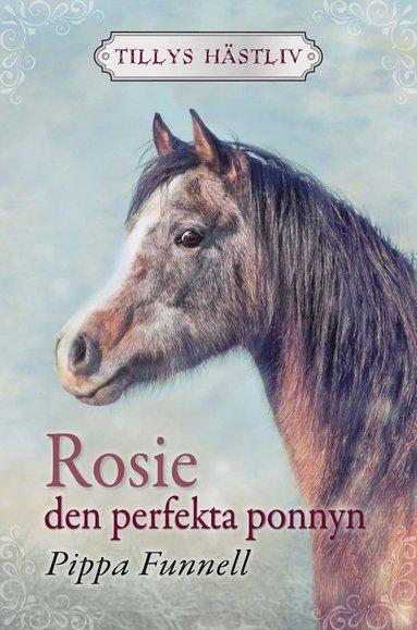 bokomslag Rosie : den perfekta ponnyn