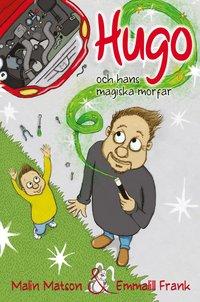 bokomslag Hugo och hans magiska morfar