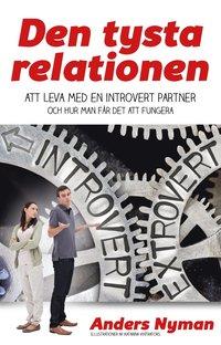 bokomslag Den tysta relationen : att leva med en introvert partner och hur man får det att fungera