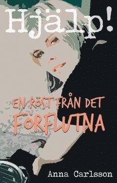 bokomslag Hjälp! : En röst från det förflutna