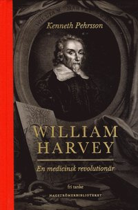 bokomslag William Harvey : en medicinsk revolutionär