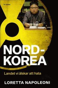 bokomslag Nordkorea : Landet vi älskar att hata