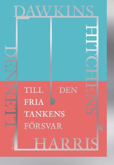 bokomslag Till den fria tankens försvar : Dawkins, Dennett, Harris, Hitchens