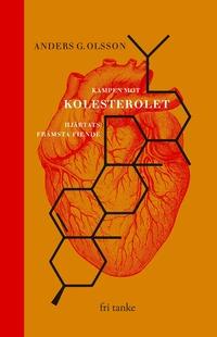 bokomslag Kampen mot kolesterolet : Hjärtats främsta fiende