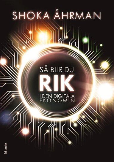 bokomslag Så blir du rik i den digitala ekonomin