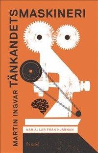 bokomslag Tänkandets maskineri : när AI lär från hjärnan
