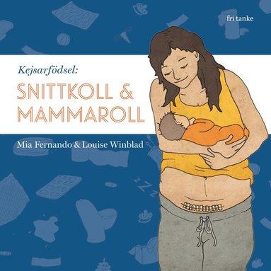 bokomslag Kejsarfödsel : snittkoll & mammaroll