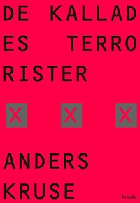 bokomslag De kallades terrorister