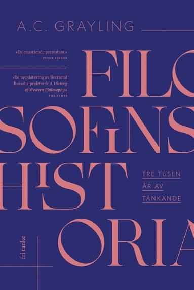 bokomslag Filosofins historia: Tre tusen år av tänkande