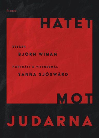 bokomslag Hatet mot judarna: Essäer, porträtt & vittnesmål