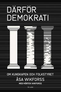 bokomslag Därför demokrati : om kunskapen och folkstyret