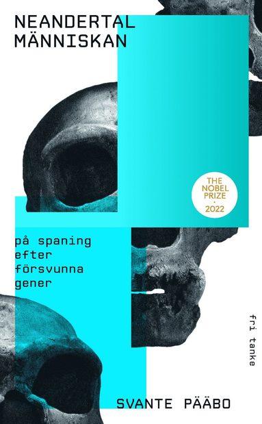 bokomslag Neandertalmänniskan : på spaning efter försvunna gener