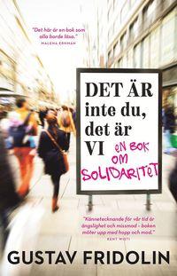 bokomslag Det är inte du, det är vi : en bok om solidaritet