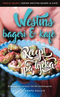 bokomslag Westins bageri och kafé Recept på lycka
