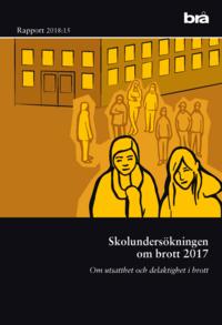 bokomslag Skolundersökningen om brott 2017 : om utsatthet och otrygghet