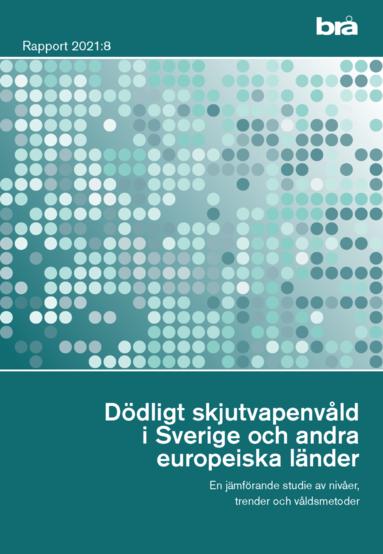 bokomslag Dödligt skjutvapenvåld i Sverige och andra europeiska länder. Brå rapport 2