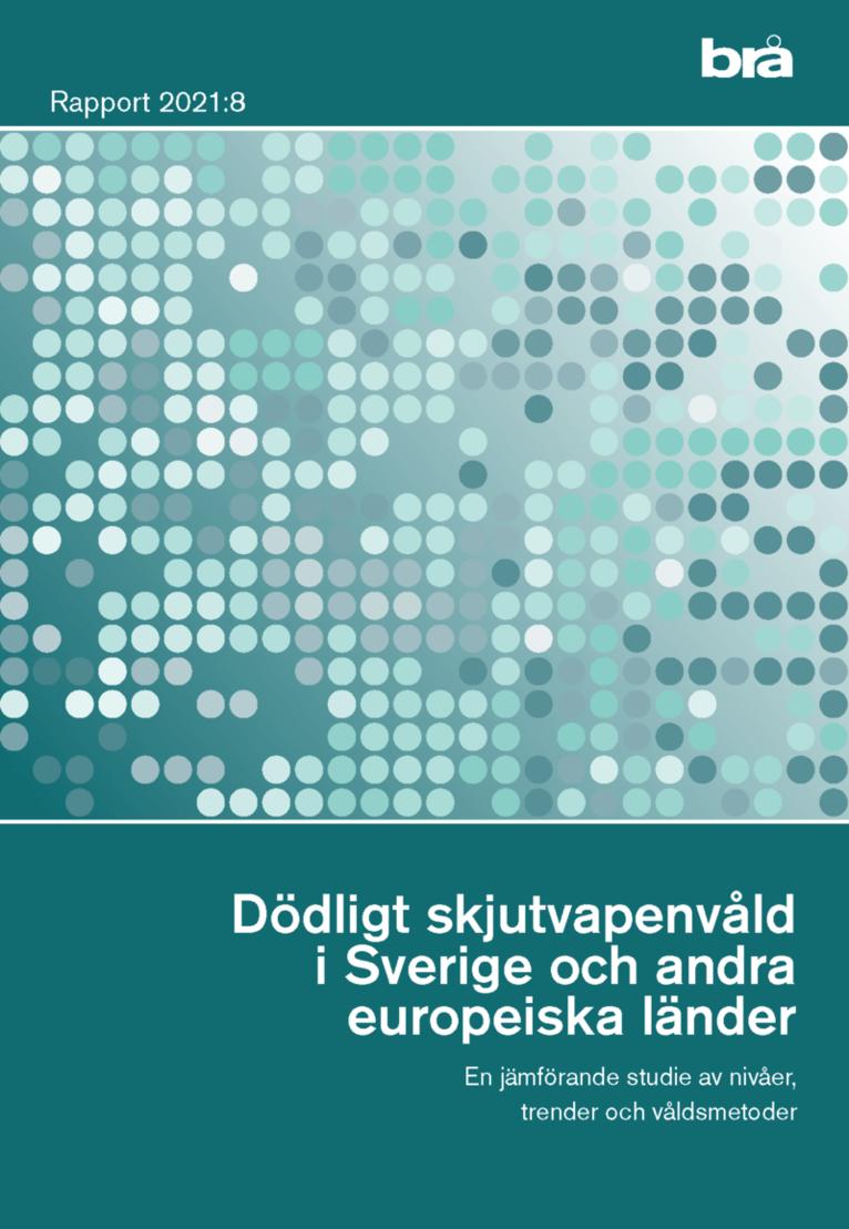 Dödligt skjutvapenvåld i Sverige och andra europeiska länder. Brå rapport 2 1