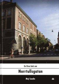 bokomslag En liten bok om Norrtullsgatan