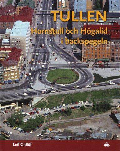 bokomslag TULLEN Hornstull och Högalid i backspegeln