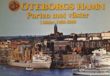 bokomslag Porten mot Västerhavet Bilder från Göteborgs hamn
