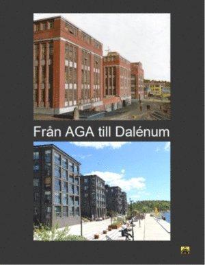 bokomslag Från AGA till Dalénum : en industritomts förändring till attraktivt bostadsområde