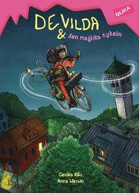 bokomslag De vilda och den magiska cykeln