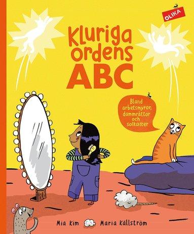 bokomslag Kluriga ordens ABC : bland arbetsmyror, dammråttor och solkatter