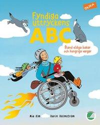 bokomslag Fyndiga uttryckens ABC : bland eldiga bakar och hungriga vargar