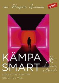 bokomslag Kämpa smart & dröm stort : mina 9 tips som tar dig dit du vill