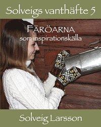 bokomslag Solveigs vanthäfte 5, Färöarna som inspirationskälla