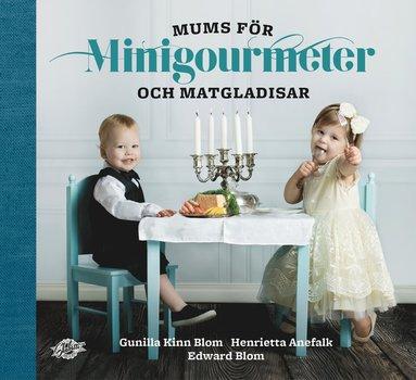 bokomslag Mums för minigourmeter och matgladisar