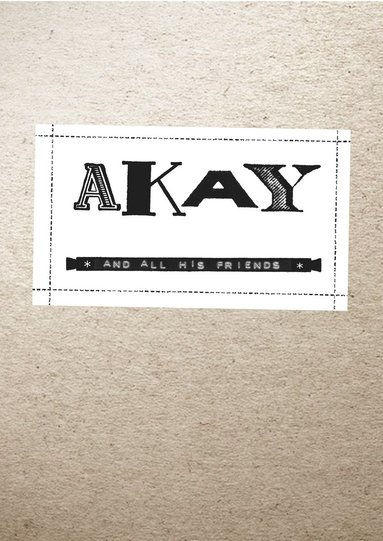 bokomslag AKAY: And all his friends