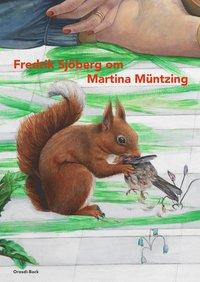bokomslag Fredrik Sjöberg om Martina Müntzing : En bok om Martina Müntzings konst