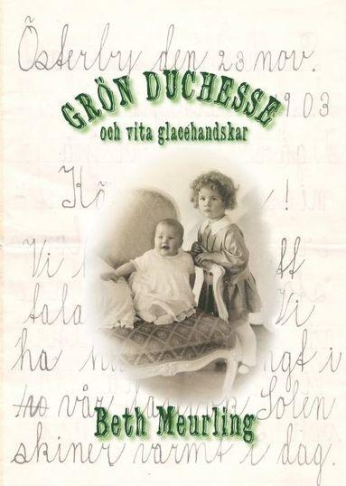 bokomslag Grön duchesse och vita glacéhandskar