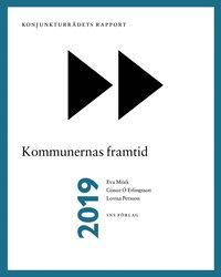 bokomslag Konjunkturrådets rapport 2019. Kommunernas framtid