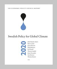bokomslag SNS Economic Policy Council Report 2020 : Swedish Policy for Global Climate