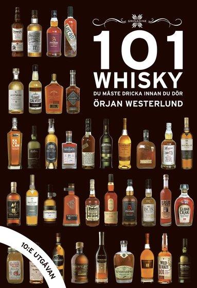 bokomslag 101 Whisky du måste dricka innan du dör: 2018/2019