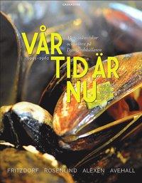 bokomslag Vår tid är nu : mat, människor och möten på Djurgårdskällaren 1955-1962 - en kokbok inspirerad av tv-serien